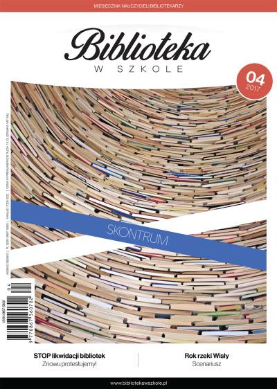 Biblioteka w Szkole – numer 04/2017