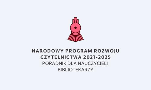 Narodowy Program Rozwoju Czytelnictwa 2021-2025 (aktualizacja)