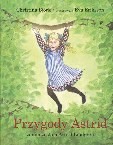 Przygody Astrid: zanim została Astrid Lindgren