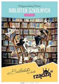 """Międzynarodowy Miesiąc Bibliotek Szkolnych – """"Biblioteki szkolne rządzą"""" (złożony)"""