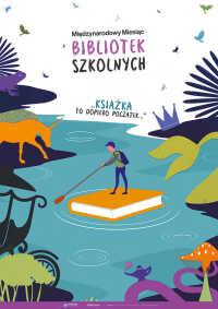"""Międzynarodowy Miesiąc Bibliotek Szkolnych - """"Książka to dopiero początek..."""""""