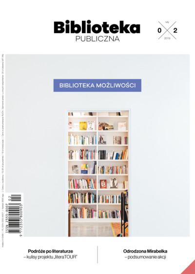 Biblioteka Publiczna – numer 02/2019 - Biblioteka możliwości