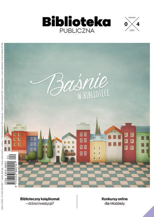 Biblioteka Publiczna – numer 04/2021 - Baśnie w bibliotece