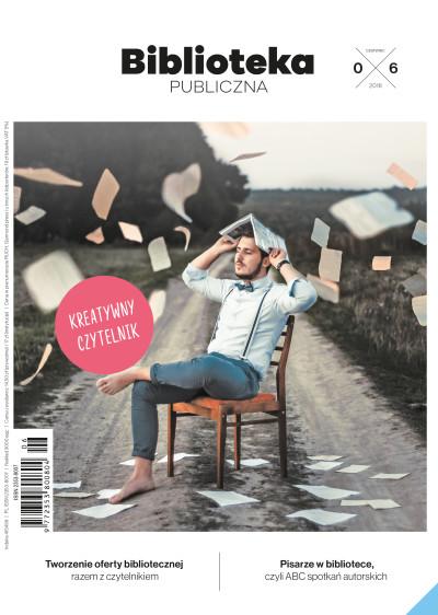 Biblioteka Publiczna – numer 06/2018 - Kreatywny czytelnik