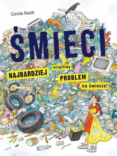 Śmieci: najbardziej uciążliwy problem na świecie!