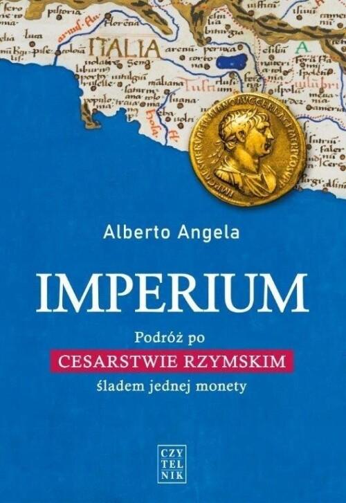 Imperium: podróż po Cesarstwie Rzymskim śladem jednej monety