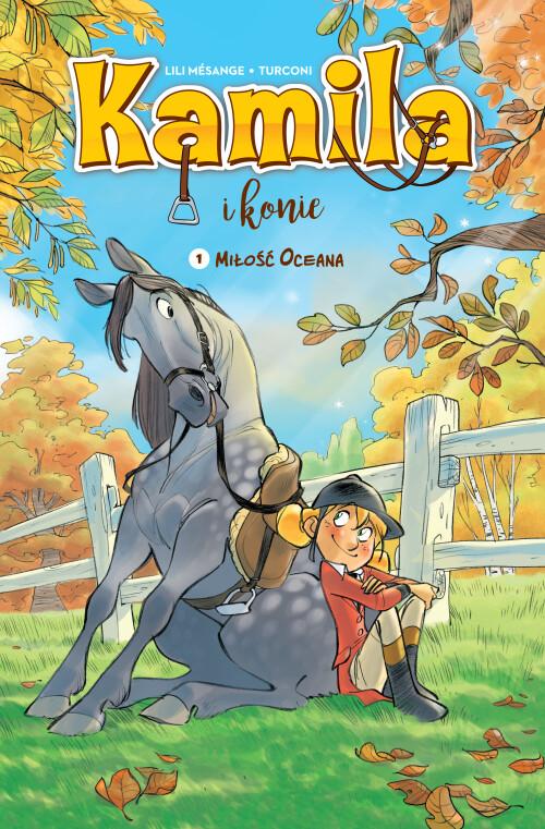 Kamila i konie. Miłość Oceana, tom 1
