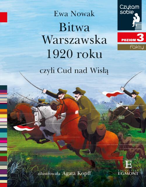 Bitwa Warszawska 1920, czyli Cud nad Wisłą. Czytam sobie. Poziom 3