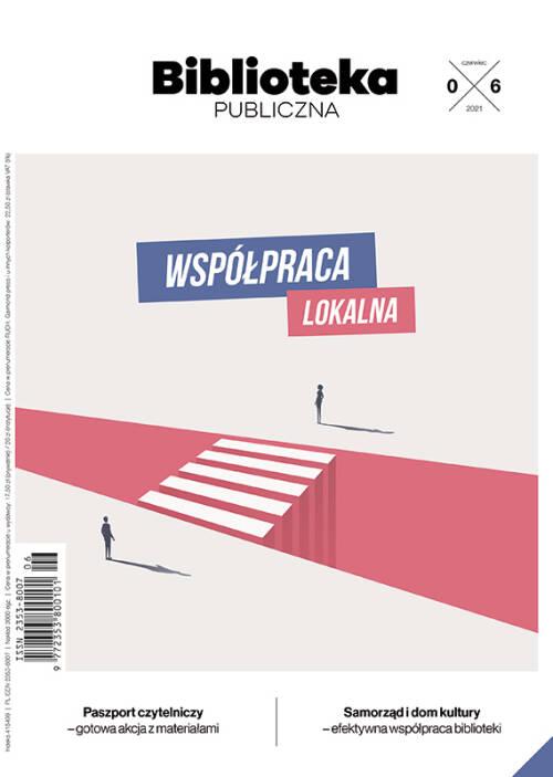 Biblioteka Publiczna – numer 06/2021 - Współpraca lokalna