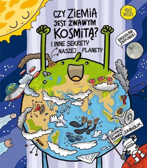 Czy Ziemia jest żwawym kosmitą? I inne sekrety naszej planety